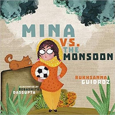 'Mina Vs The Monsoon' by Rukhsanna Guidroz