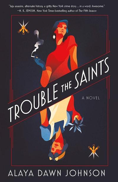 'Trouble the Saints' by Alaya Dawn Johnson