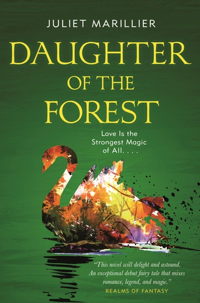 'Daughter of the Forest' by Juliet Marillier