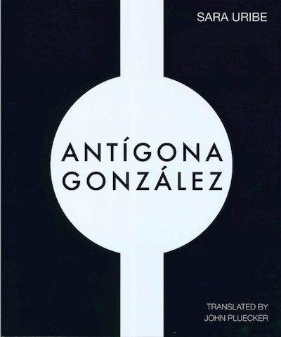 'Antígona González' by Sara Uribe