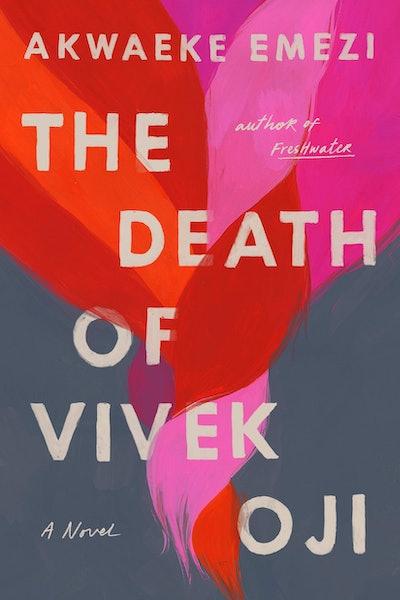 'The Death of Vivek Oji' by Akwaeke Emezi