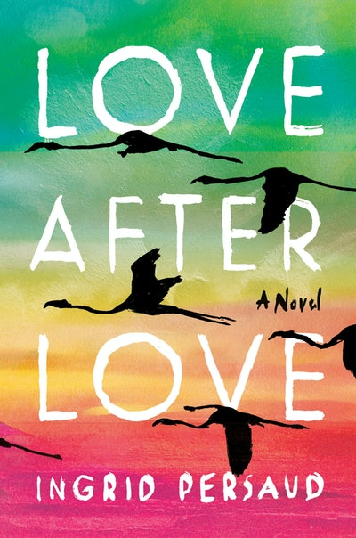 'Love After Love' by Ingrid Persaud