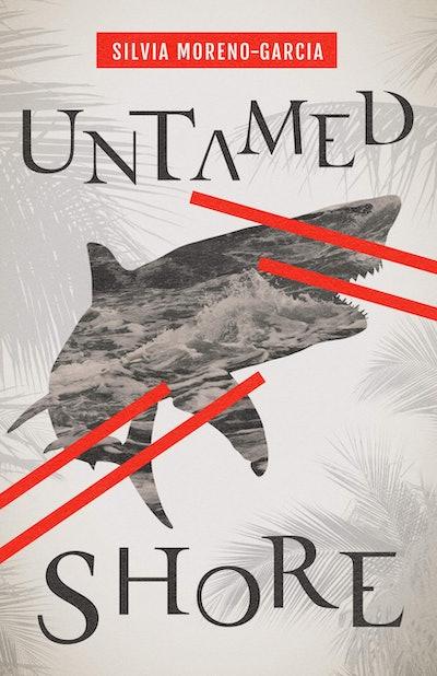 'Untamed Shore' by Silvia Moreno-Garcia