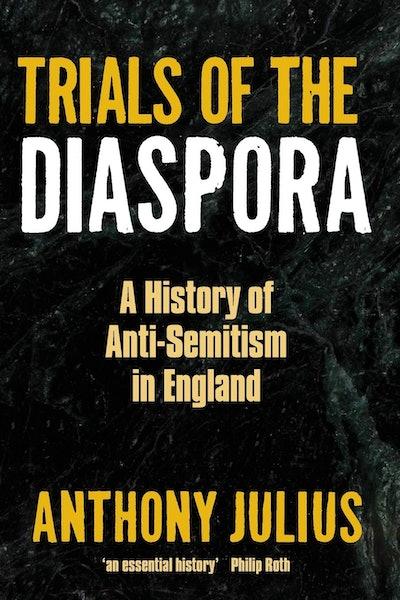 'Trials Of The Diaspora' by Anthony Julius
