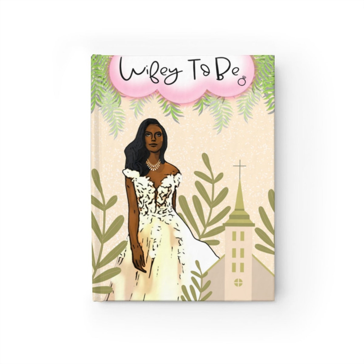 Wifey To Be Notebook
