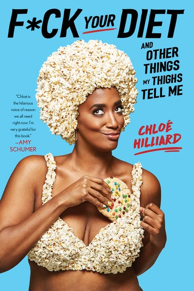 'F*ck Your Diet and Other Things My Thighs Tell Me' by Chloé Hilliard