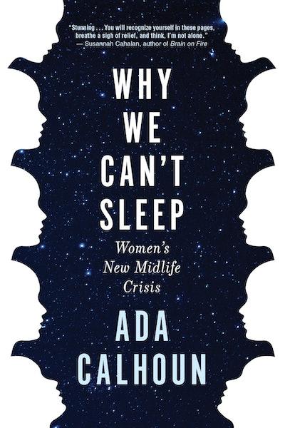 'Why We Can't Sleep: Women's New Midlife Crisis' by Ada Calhoun