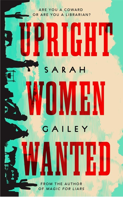 'Upright Women Wanted' by Sarah Gailey