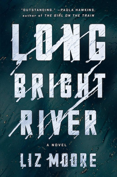 'Long Bright River' by Liz Moore