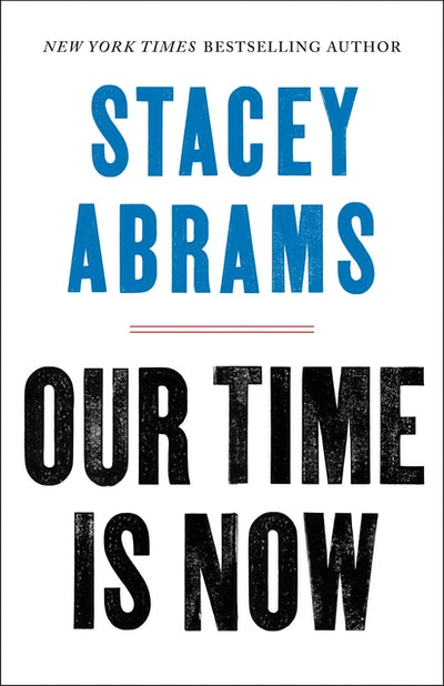'Our Time Is Now: Power, Purpose, and the Fight for a Fair America' by Stacey Abrams