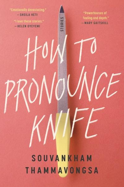 'How to Pronounce Knife' by Souvankham Thammavongsa