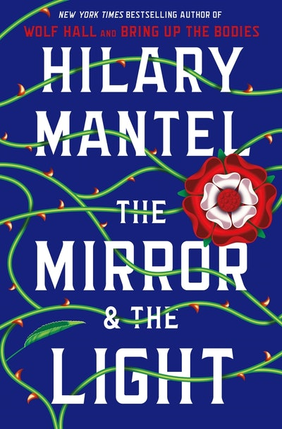'The Mirror & the Light' by Hilary Mantel