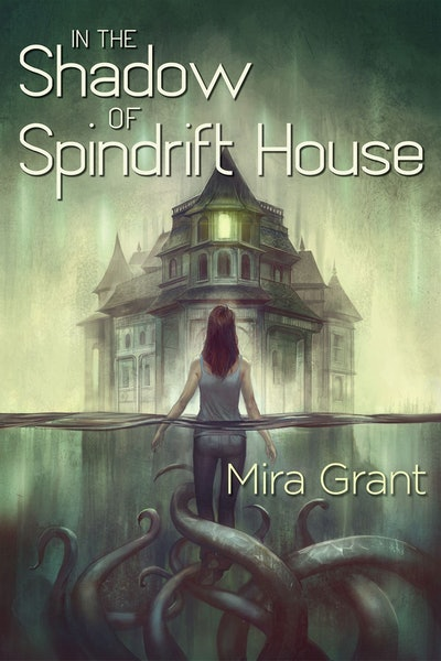 'In the Shadow of Spindrift House' by Mira Grant