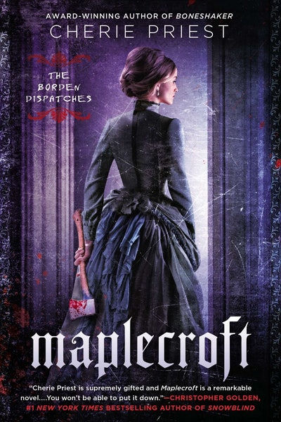 'Maplecroft' by Cherie Priest