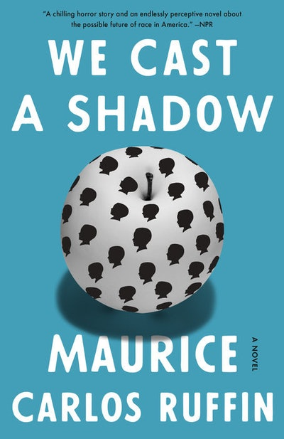 'We Cast a Shadow' by Maurice Carlos Ruffin