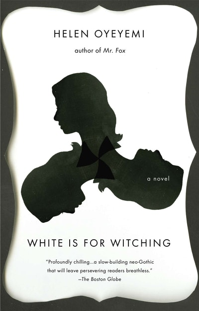 'White Is for Witching' by Helen Oyeyemi