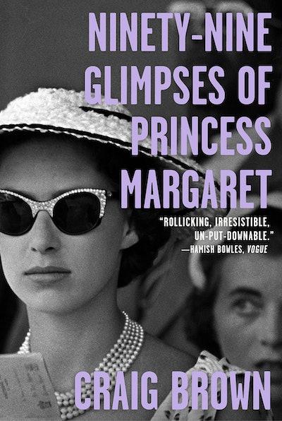 'Ninety-Nine Glimpses of Princess Margaret' by Craig Brown