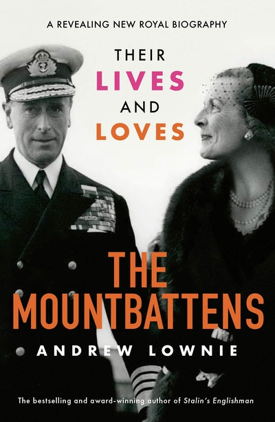 'The Mountbattens: Their Lives and Loves' by Andrew Lownie