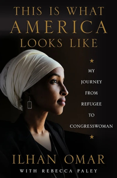 'This Is What America Looks Like: My Journey from Refugee to Congresswoman' by Ilhan Omar