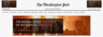 "A screenshot of The Washington Post running a pro-Donald Trump ad in which ""the Radical Left"" is warned about. The background depicts fiery protesters, a mid-speech Joe Biden, and a laughing Kamala Harris."