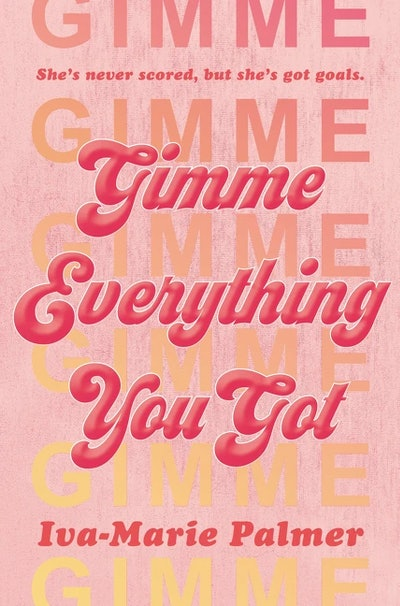 'Gimme Everything You Got' by Iva-Marie Palmer