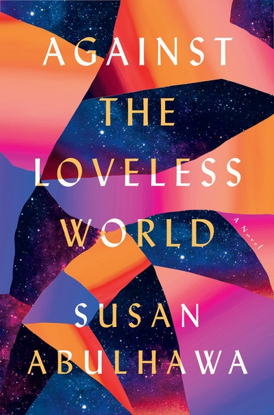 'Against the Loveless World' by Susan Abulhawa