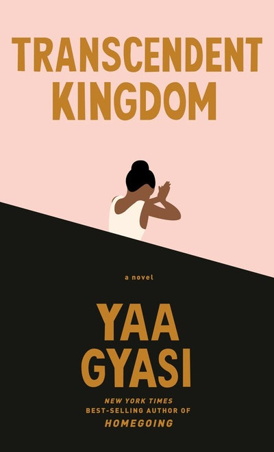 'Transcendent Kingdom' by Yaa Gyasi