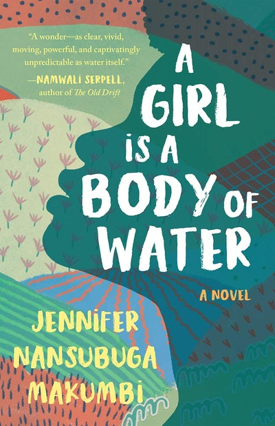 'A Girl Is a Body of Water' by Jennifer Nansubuga Makumbi