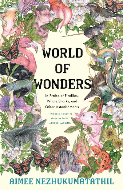 'World of Wonders: In Praise of Fireflies, Whale Sharks, and Other Astonishments' by Aimee Nezhukumatathil