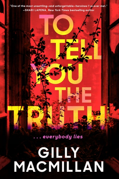 'To Tell You the Truth' by Gilly Macmillan