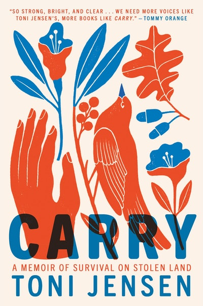 'Carry: A Memoir of Survival on Stolen Land' by Toni Jensen