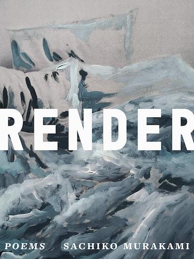 'Render' by Sachiko Murakami