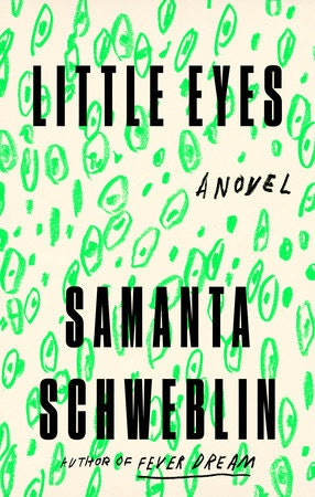 The cover of Little Eyes, the new book from Samanta Schweblin