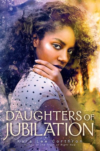 'Daughters of Jubilation' by Kara Lee Corthron