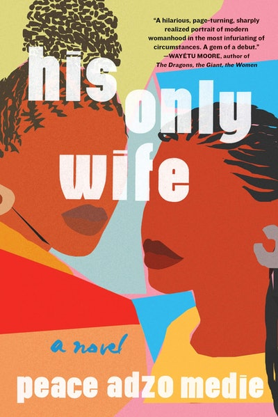 'His Only Wife' by Peace Adzo Medie