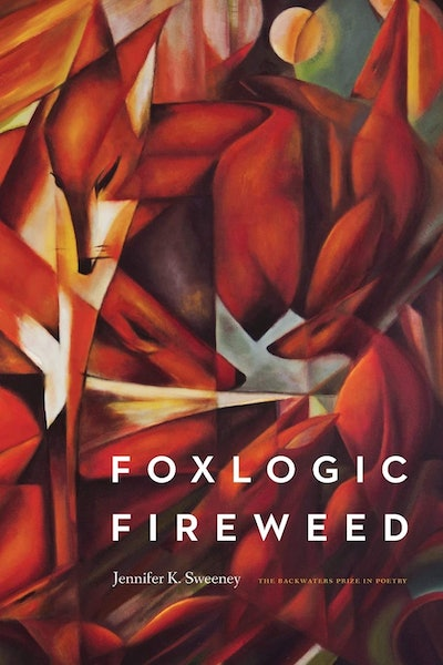 'Foxlogic, Fireweed' by Jennifer K. Sweeney