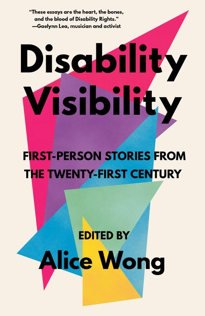 'Disability Visibility: First-Person Stories from the Twenty-First Century,' edited by Alice Wong