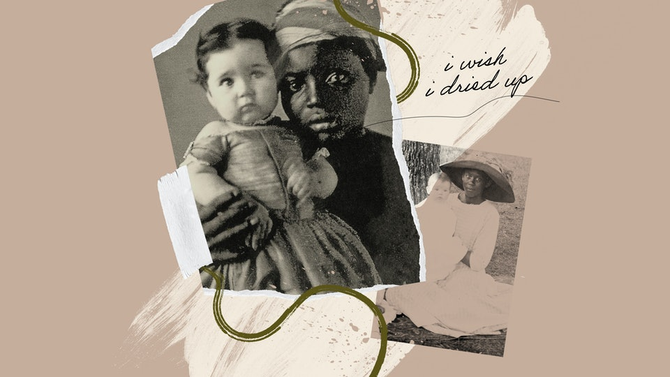 """A vintage photo depicts a Black woman holding a white baby. Script reads """"I wish I dried up."""""""