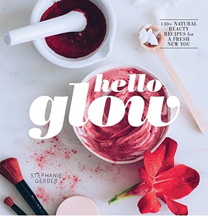 Stephanie Gerber Hello Glow Beauty Recipes