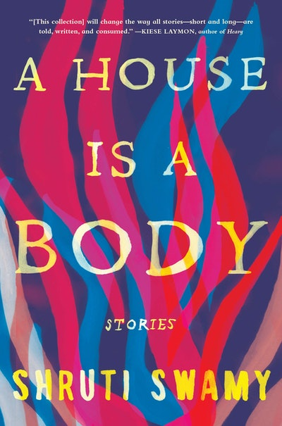 'A House Is A Body' by Shruti Swamy