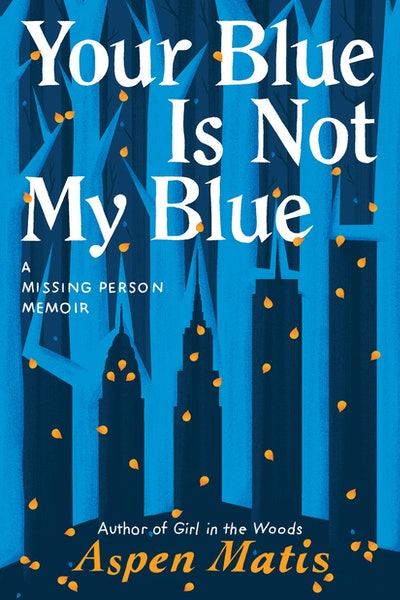 'Your Blue Is Not My Blue' by Aspen Matis