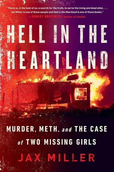 'Hell in the Heartland: Murder, Meth, and the Case of Two Missing Girls' by Jax Miller