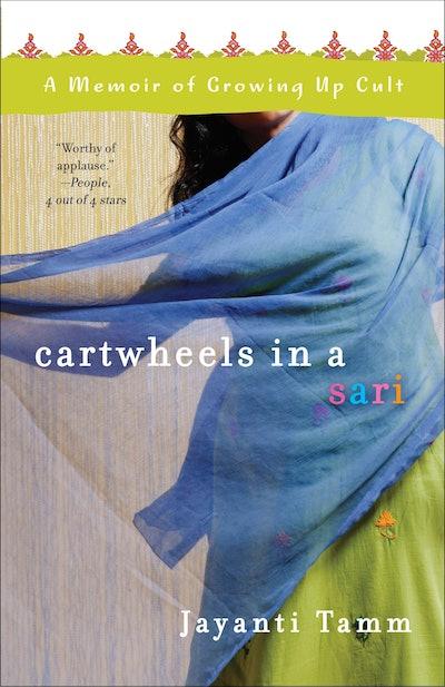 'Cartwheels in a Sari: A Memoir of Growing Up Cult' by Jayanti Tamm