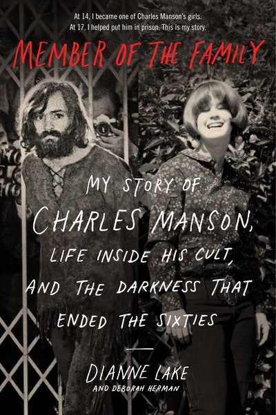 'Member of the Family: My Story of Charles Manson, Life Inside His Cult, and the Darkness That Ended the Sixties' by Dianne Lake