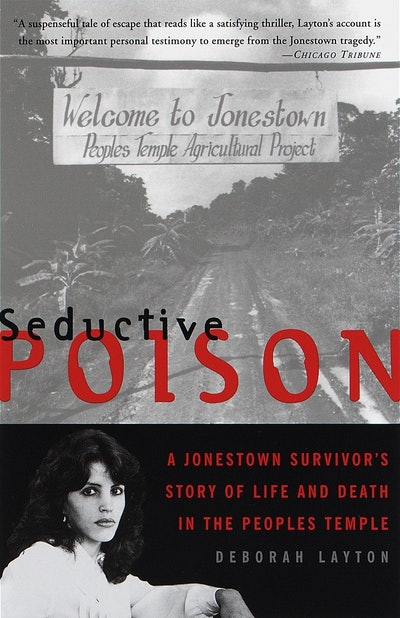 'Seductive Poison: A Jonestown Survivor's Story of Life and Death in the Peoples Temple' by Deborah Layton