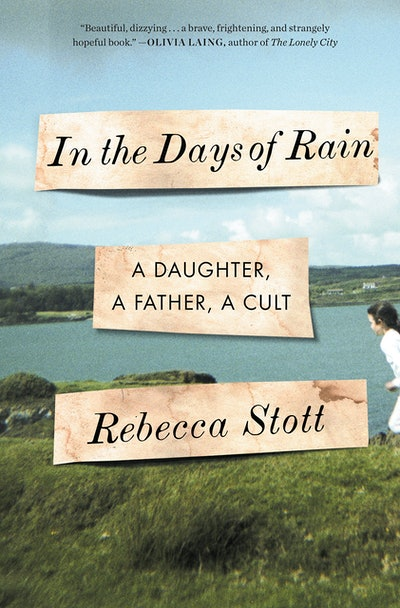 'In the Days of Rain: A Daughter, a Father, a Cult' by Rebecca Stott