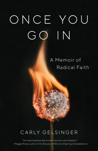 'Once You Go In: A Memoir of Radical Faith' by Carly Gelsinger