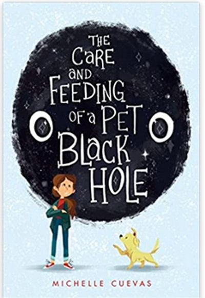 The Care and Feeding of a Pet Black Hole – Michelle Cuevas