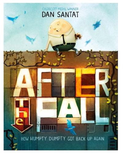 After The Fall (How Humpty Dumpty Got Back Up Again) – Dan Santat