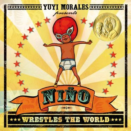 Niño Wrestles The World by Yuyi Morales
